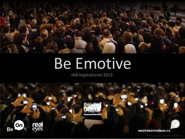 Be Emotive IAB Inspirational 2013  2005 Luca Bruno, 2013 Michael Sohn - AP