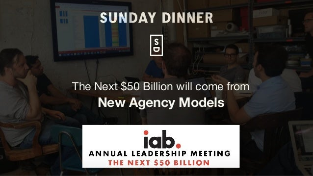 The Next $50 Billion will come from  New Agency Models