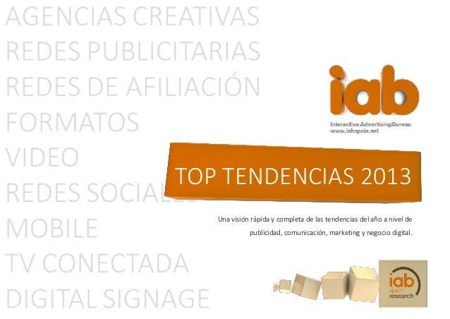 TOP TENDENCIAS 2013   Una visión rápida y completa de las tendencias del año a nivel de             publicidad, comunicaci...