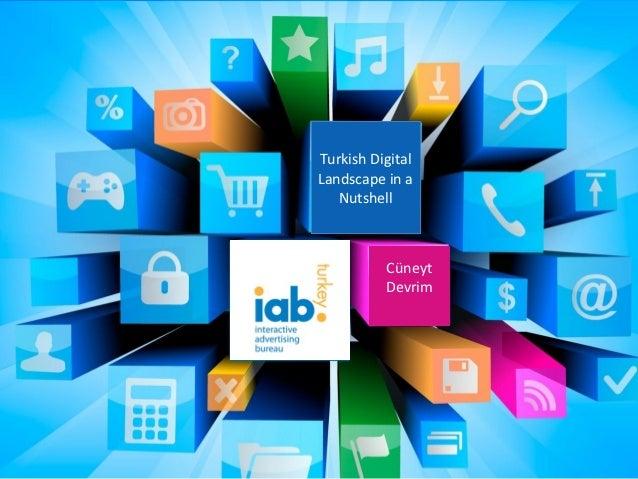 Turkish DigitalLandscape in a   Nutshell          Cüneyt          Devrim