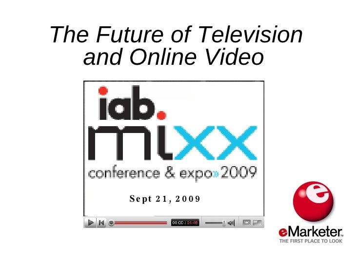 The Future of Television and Online Video   Sept 21, 2009