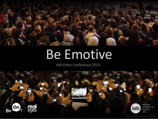 Be Emotive IAB Video Conference 2013  2005 Luca Bruno, 2013 Michael Sohn - AP