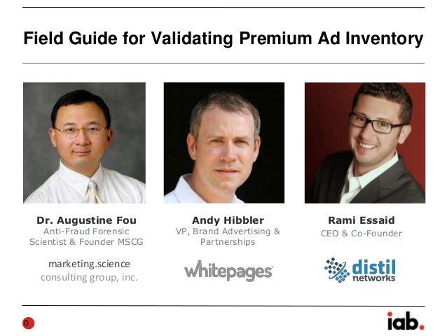 Field Guide for Validating Premium Ad Inventory 0 Rami Essaid CEO & Co-Founder Andy Hibbler VP, Brand Advertising & Partne...