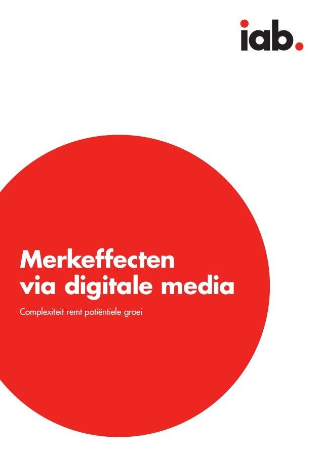 Merkeffectenvia digitale mediaComplexiteit remt potiëntiele groei                                      iab. Merkeffecten v...