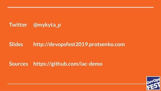 DevOps Fest 2019. Mykyta Protsenko. Infrastructure-as-code: bridging the gap between Devs and Ops
