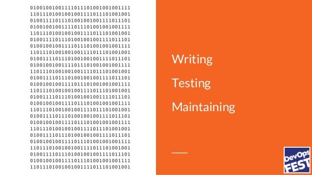 Writing Testing Maintaining