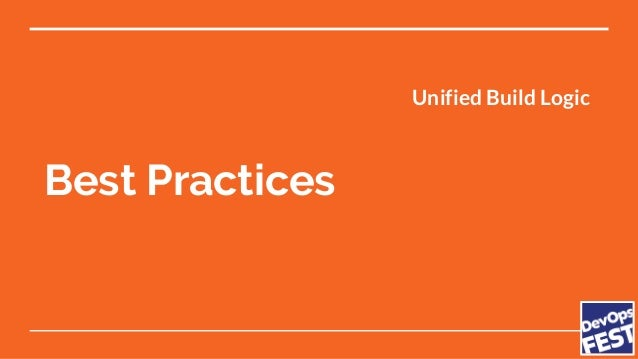 Best Practices Unified Build Logic Unified Monitoring Code Reviews