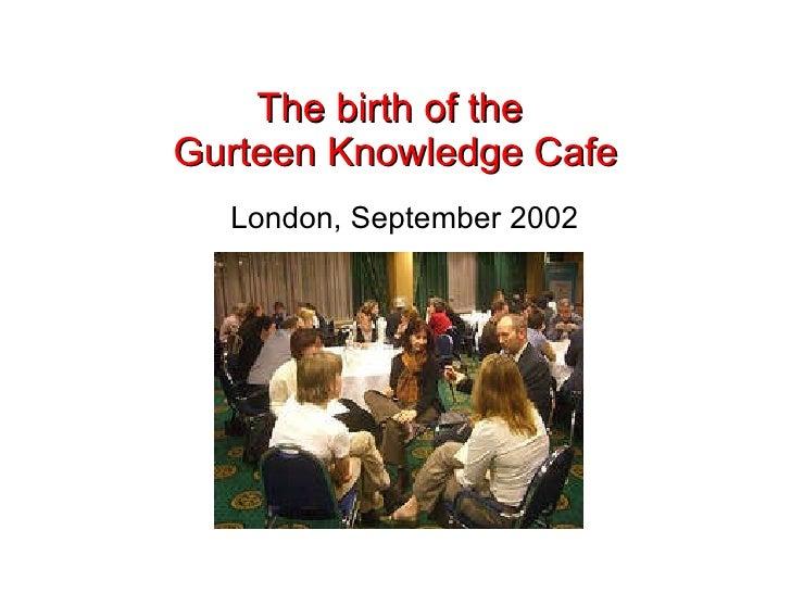 Gurteen Knowledge Cafe Slide 2