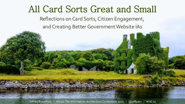 All Card Sorts Great and Small Reflections on Card Sorts, Citizen Engagement, and Creating Better GovernmentWebsite IAs Je...