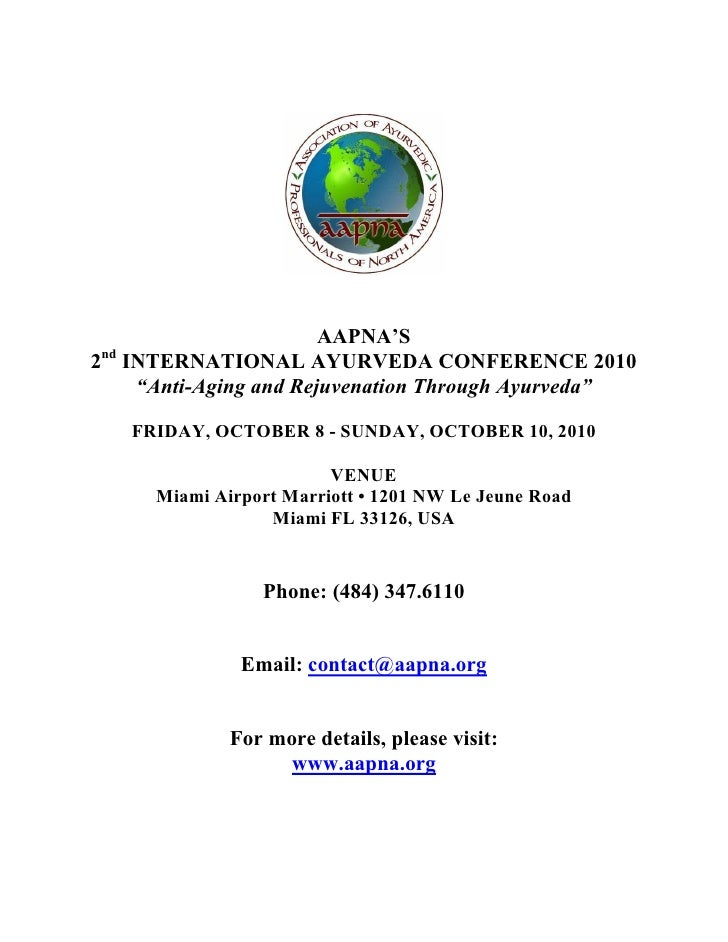 "AAPNA'Snd2 INTERNATIONAL AYURVEDA CONFERENCE 2010   ""Anti-Aging and Rejuvenation Through Ayurveda""     FRIDAY, OCTOBER 8 -..."
