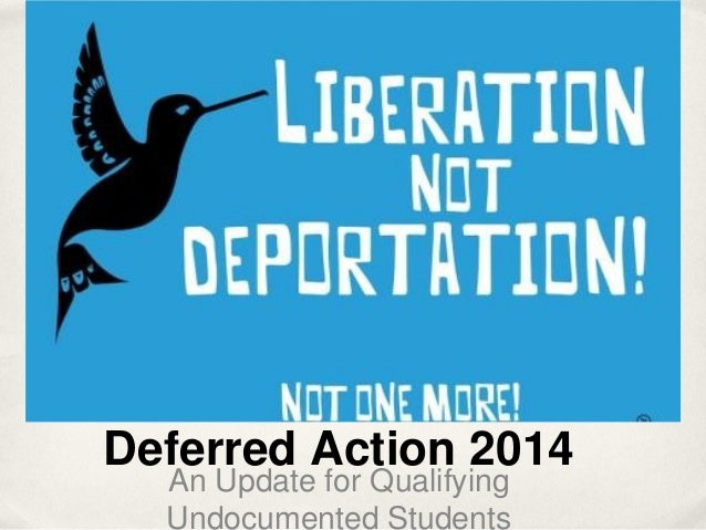 Deferred Action 2014 An Update for Qualifying Undocumented Students