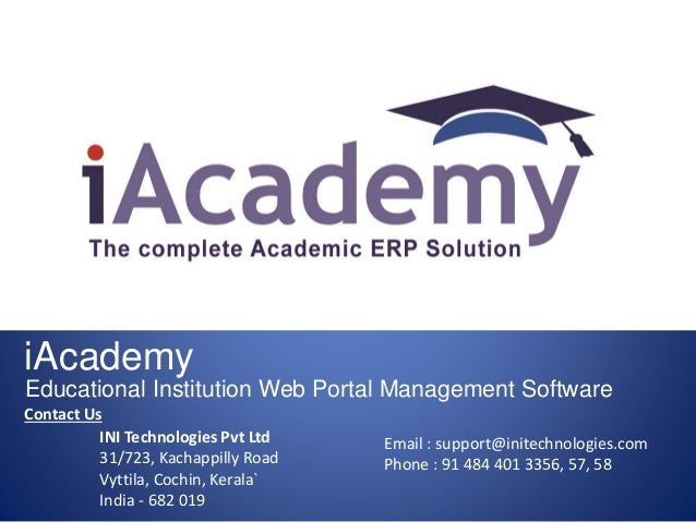 iAcademy Educational Institution Web Portal Management Software Contact Us Email : support@initechnologies.com Phone : 91 ...