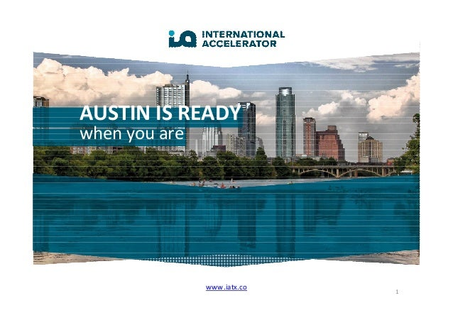 AUSTIN IS READY when you are www.iatx.co 1