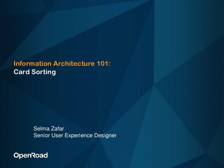 Information Architecture 101: Card Sorting<br />Selma Zafar<br />Senior User Experience Designer<br />