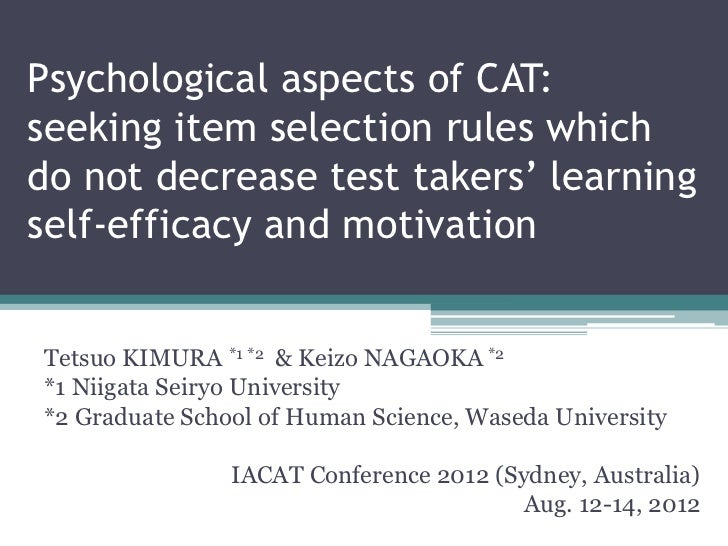 Psychological aspects of CAT:seeking item selection rules whichdo not decrease test takers' learningself-efficacy and moti...