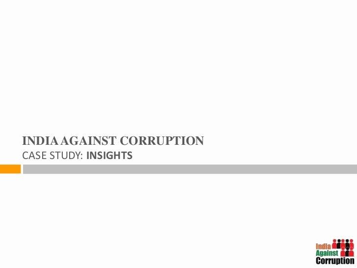 INDIA AGAINST CORRUPTIONCASE STUDY: INSIGHTS