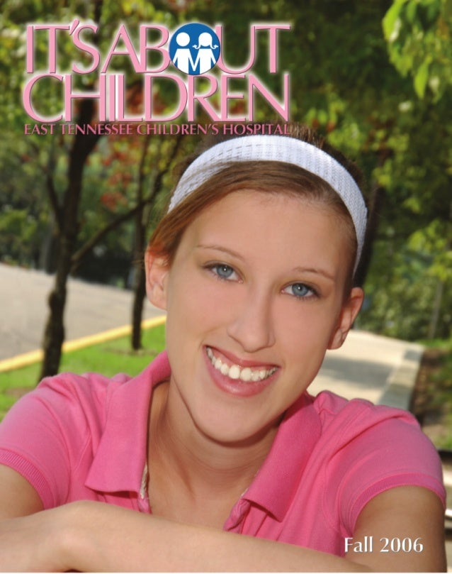 It's About Children - Fall 2006 Issue by East Tennessee Children's Hospital