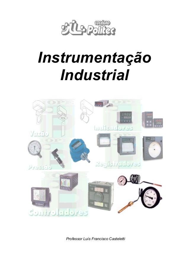 Instrumentação Industrial Professor Luís Francisco Casteletti