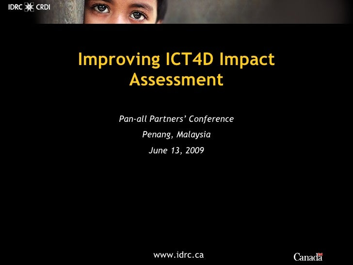 Improving ICT4D Impact Assessment Pan-all Partners' Conference Penang, Malaysia June 13, 2009