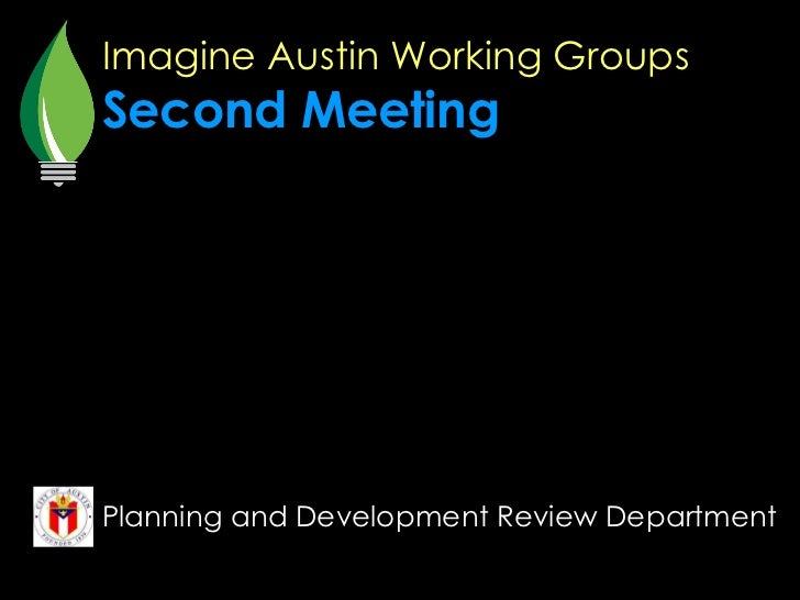Imagine Austin Working Groups Second Meeting Planning and Development Review Department