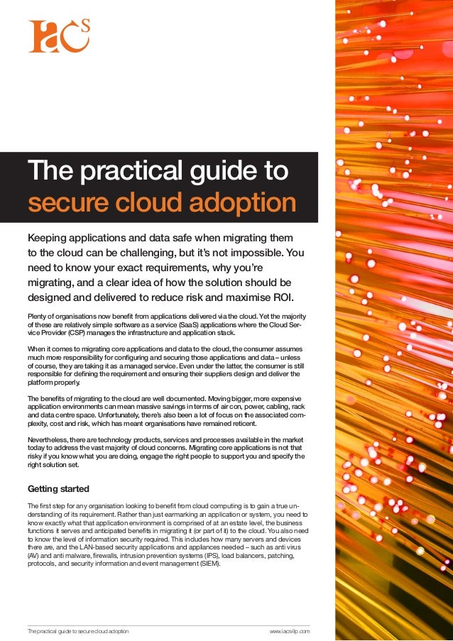 The practical guide to secure cloud adoption Keeping applications and data safe when migrating them to the cloud can be ch...