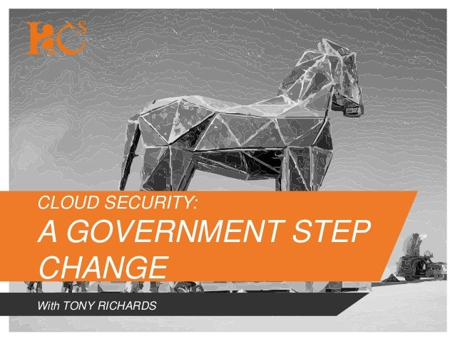 CLOUD SECURITY: A GOVERNMENT STEP CHANGE With TONY RICHARDS