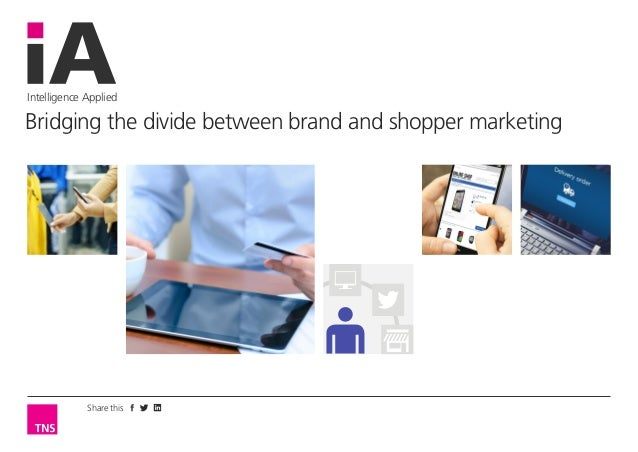 Share this Intelligence Applied Bridging the divide between brand and shopper marketing NEWS