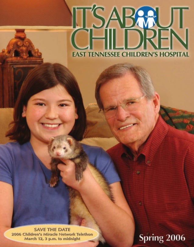 It's About Children - Spring 2006 Issue by East Tennessee Children's Hospital