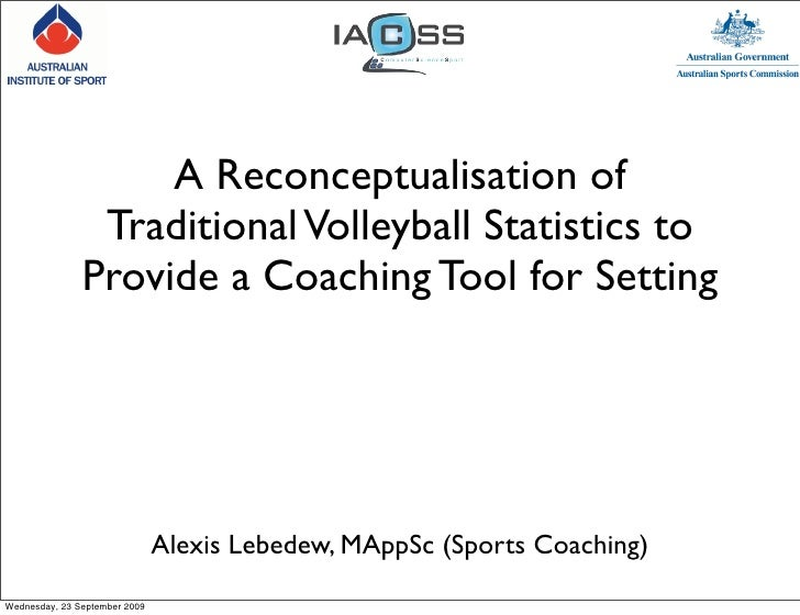 A Reconceptualisation of                 Traditional Volleyball Statistics to                Provide a Coaching Tool for S...