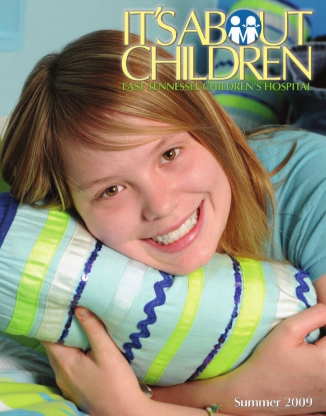 It's About Children - Summer 2009 Issue by East Tennessee Children's Hospital