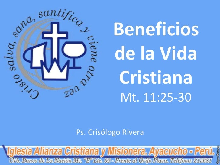 Beneficios          de la Vida           Cristiana             Mt. 11:25-30Ps. Crisólogo Rivera