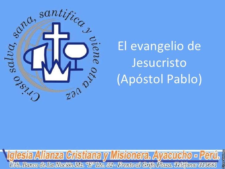 El evangelio de   Jesucristo(Apóstol Pablo)