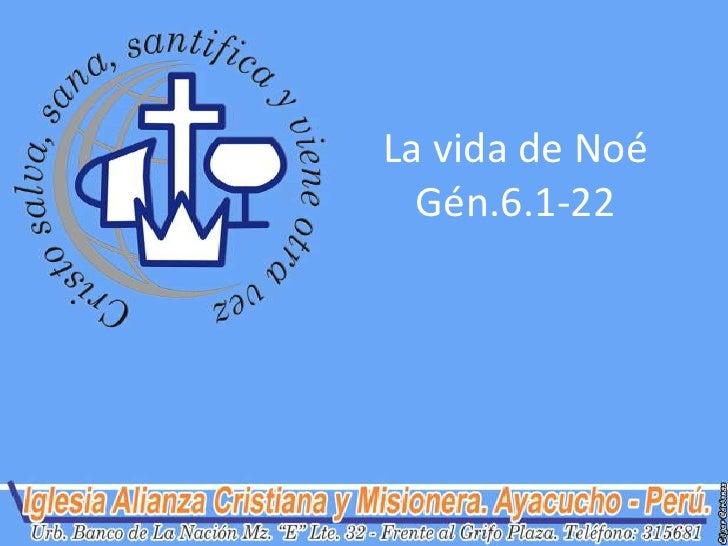 La vida de Noé  Gén.6.1-22