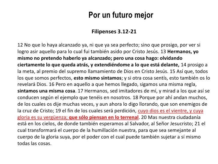 Por un futuro mejor                                  Filipenses 3.12-2112 No que lo haya alcanzado ya, ni que ya sea perfe...