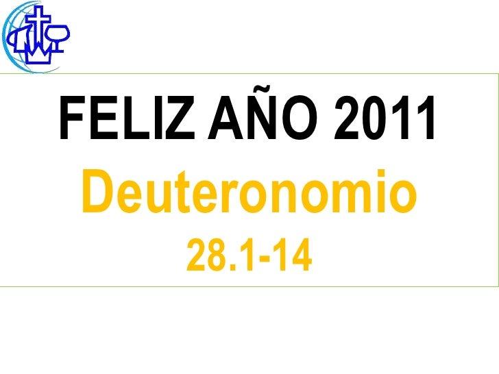 FELIZ AÑO 2011 Deuteronomio    28.1-14