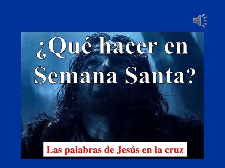 Las palabras de Jesús en la cruz