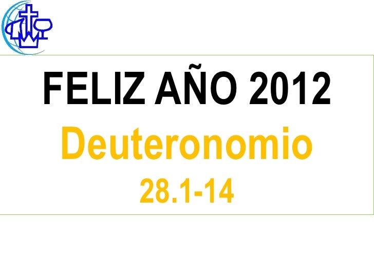 FELIZ AÑO 2012 Deuteronomio    28.1-14