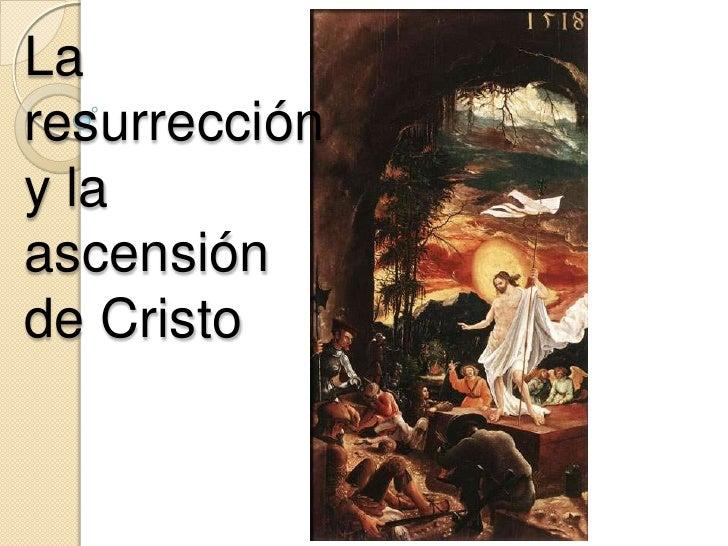 Laresurreccióny laascensiónde Cristo