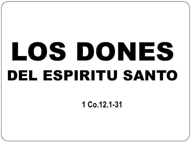 LOS DONESDEL ESPIRITU SANTO       1 Co.12.1-31