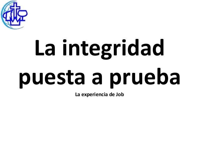 La integridadpuesta a prueba     La experiencia de Job