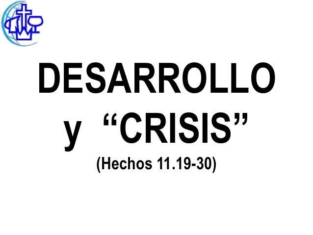 """DESARROLLO y """"CRISIS""""  (Hechos 11.19-30)"""