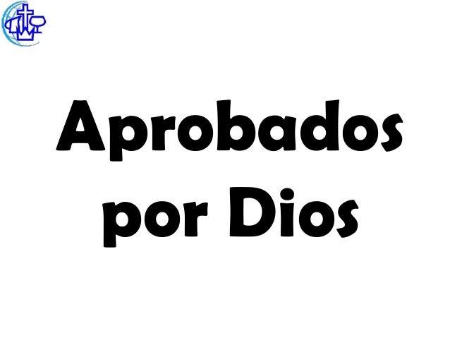 Aprobados por Dios