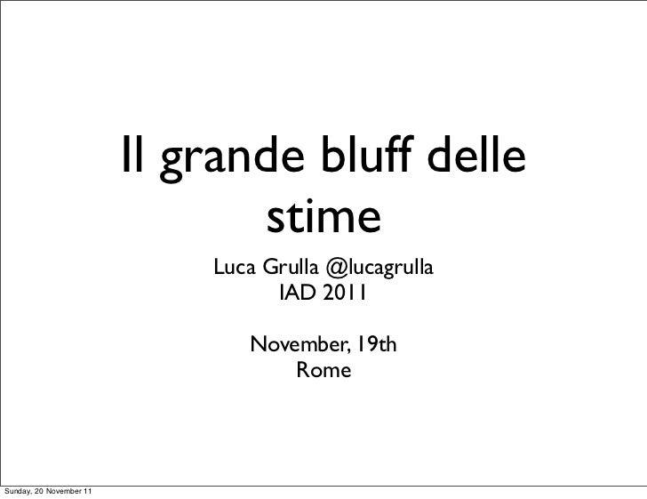 Il grande bluff delle                                stime                             Luca Grulla @lucagrulla            ...