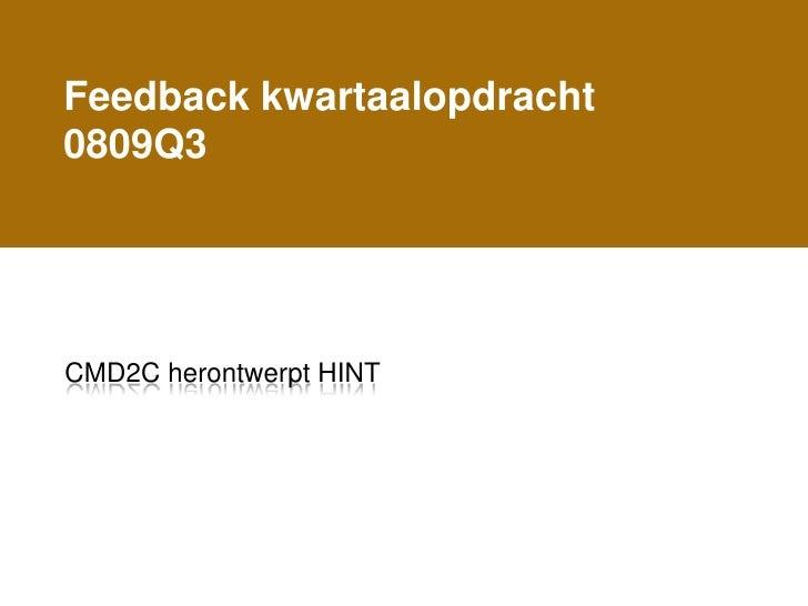 Feedback kwartaalopdracht 0809Q3     CMD2C herontwerpt HINT