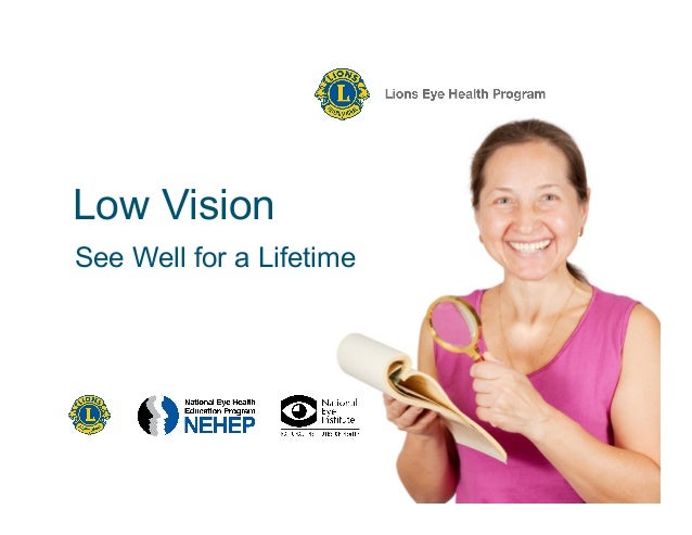 Low Vision	See Well for a Lifetime