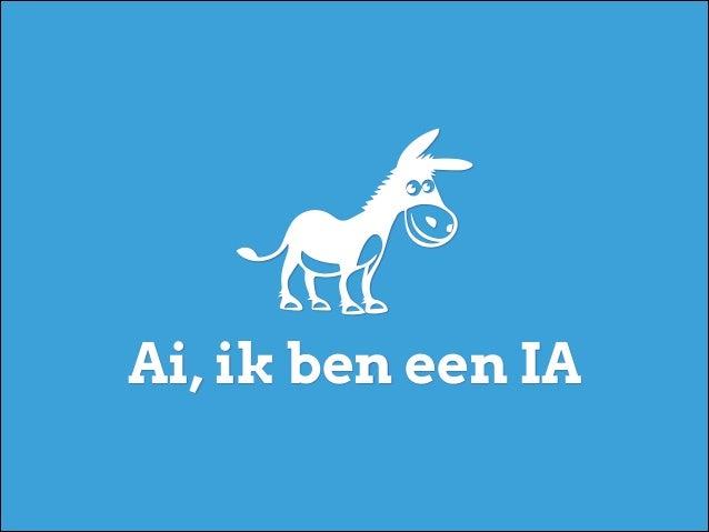 Ai, ik ben een IA
