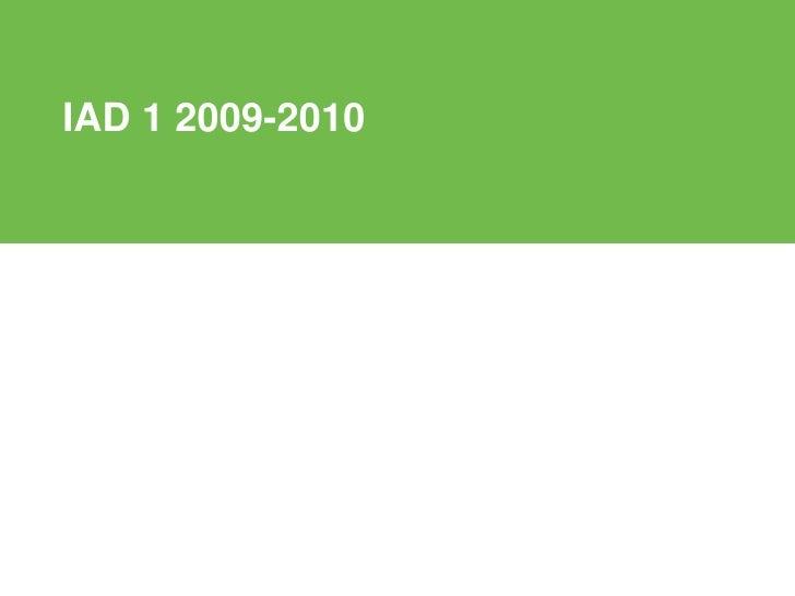 IAD 1 2009-2010<br />
