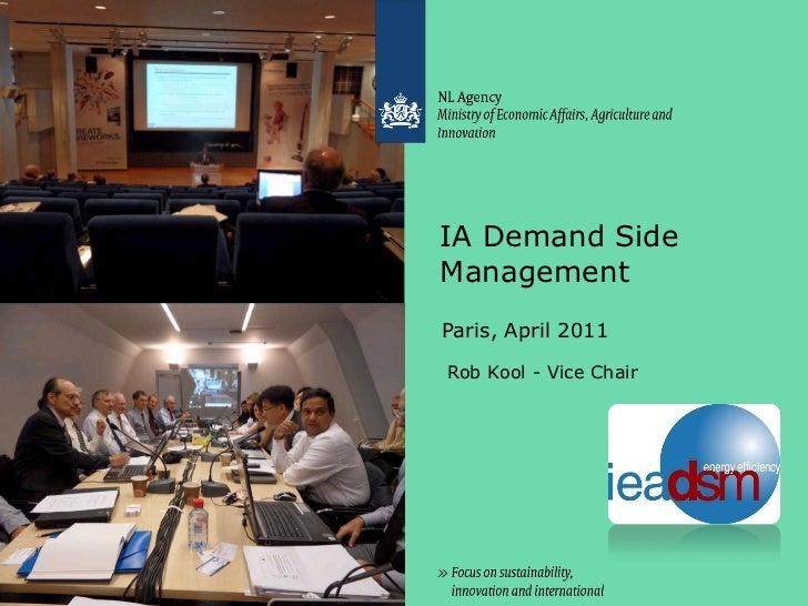 IA Demand SideManagementParis, April 2011Rob Kool - Vice Chair