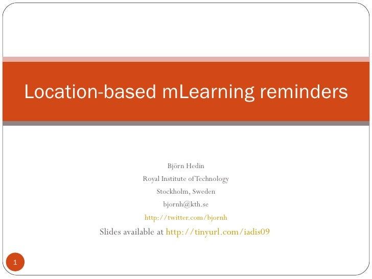 Björn Hedin Royal Institute of Technology Stockholm, Sweden [email_address] http://twitter.com/bjornh Slides available at ...