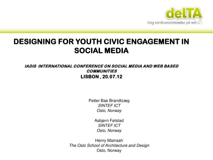 DESIGNING FOR YOUTH CIVIC ENGAGEMENT IN             SOCIAL MEDIA  IADIS INTERNATIONAL CONFERENCE ON SOCIAL MEDIA AND WEB B...